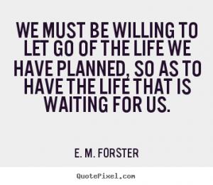 Quote -- E.M. Forester